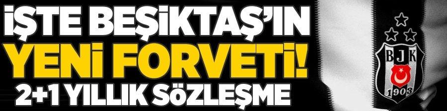 İşte Beşiktaş'ın yeni forveti! 2+1 yıllık sözleşme