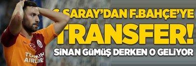 G.Saray'dan F.Bahçe'ye transfer! Sinan Gümüş derken...
