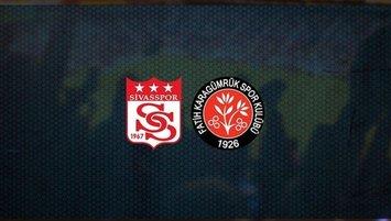 Sivasspor - F. Karagümrük | CANLI