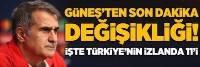 Güneş'ten son dakika değişikliği! İşte Türkiye'nin İzlanda 11'i