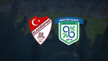 Elazığspor - Arnavutköy Belediye maçı ne zaman?