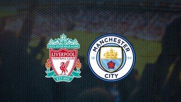 Liverpool - Manchester City maçı saat kaçta ve hangi kanalda?