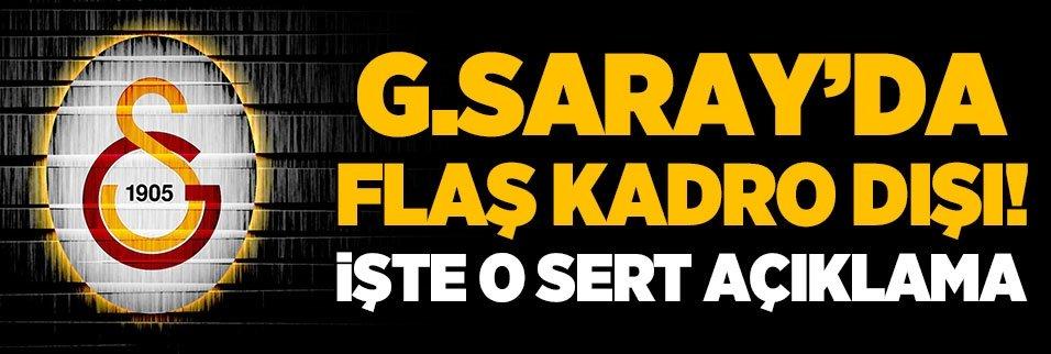 Galatasaray'da flaş kadro dışı kararı! Sert açıklama...