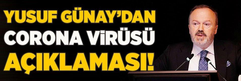 Yusuf Günay'dan corona virüsü açıklaması!