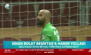 Sinan Bolat Beşiktaş'a haber yolladı